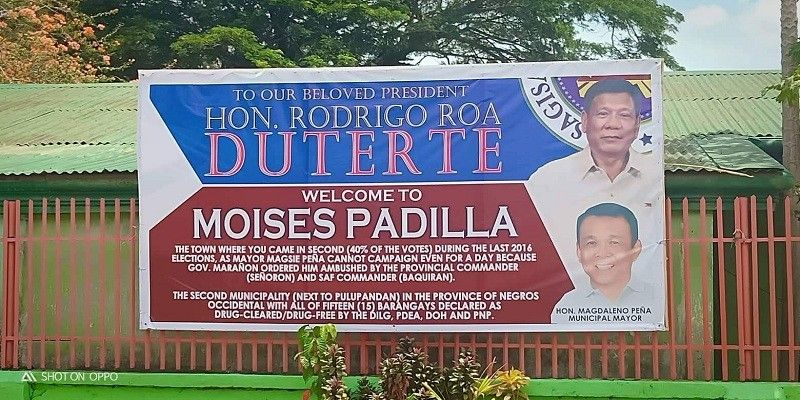 NEGROS. The tarpaulin reportedly hanged at the entrance of Moises Padilla before the President's arrival on Wednesday, May 8. (Contributed photo)